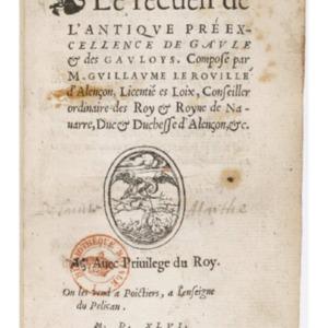 Le Rouillé, Guillaume, Le recueil de l'antique préexcellence de Gaule & des Gauloys, Poitiers, à l'enseigne du Pelican, 1546
