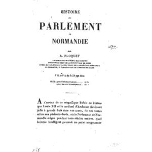 Histoire_du_parlement_de_Normandie_[...]Floquet_Amable_t1 v.pdf