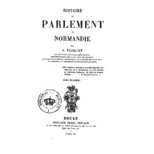 Histoire_du_parlement_de_Normandie_[...]Floquet_Amable_t2 v.pdf