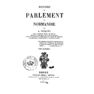 Histoire_du_parlement_de_Normandie_[...]Floquet_Amable_t4 v.pdf