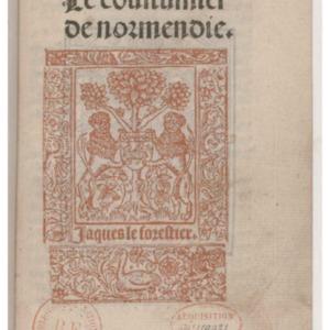 Anonyme, Le Coustumier de Normandie, Rouen, Jacques Le Forestier [s. d.]